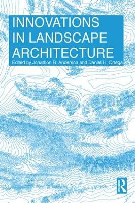 Innovations in Landscape Architecture (Hardback)