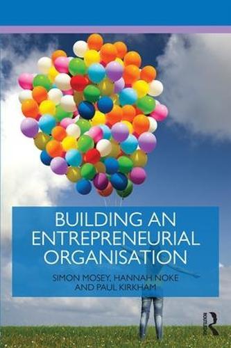 Building an Entrepreneurial Organisation - Routledge Masters in Entrepreneurship (Paperback)