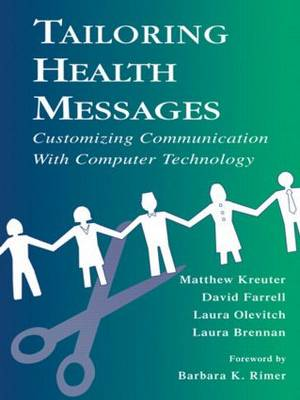 Tailoring Health Messages: Customizing Communication with Computer Technology (Paperback)
