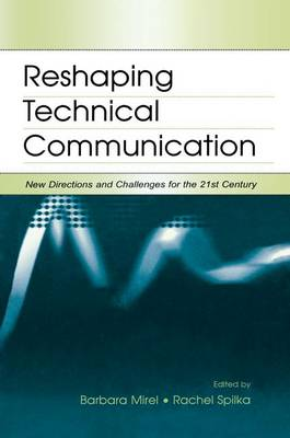 Reshaping Technical Communication: New Directions and Challenges for the 21st Century (Paperback)