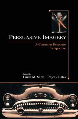 Persuasive Imagery: A Consumer Response Perspective (Paperback)