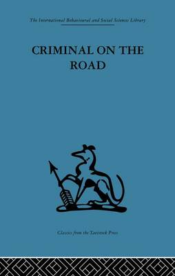 Criminal on the Road: A Study of Serious Motoring Offences and Those Who Commit Them (Paperback)