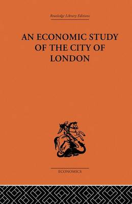 An Economic Study of the City of London (Paperback)