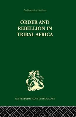 Order and Rebellion in Tribal Africa (Paperback)