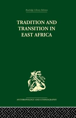 Tradition and Transition in East Africa: Studies of the Tribal Factor in the Modern Era (Paperback)