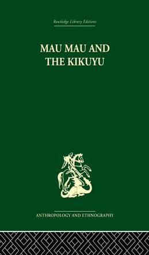 Mau Mau and the Kikuyu (Paperback)