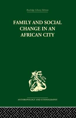 Family and Social Change in an African City: A Study of Rehousing in Lagos (Paperback)