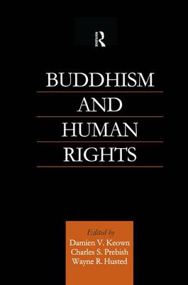 Buddhism and Human Rights - Routledge Critical Studies in Buddhism (Paperback)