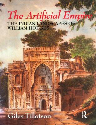The Artificial Empire: The Indian Landscapes of William Hodges (Paperback)