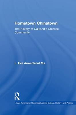 Hometown Chinatown: A History of Oakland's Chinese Community, 1852-1995 (Paperback)