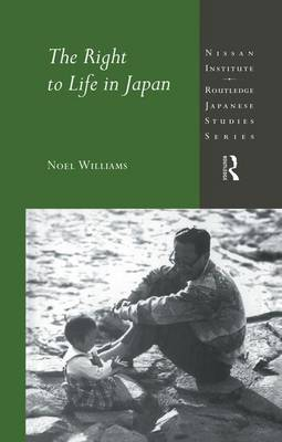 The Right to Life in Japan - Nissan Institute/Routledge Japanese Studies (Paperback)