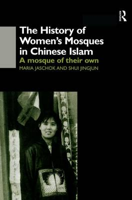 The History of Women's Mosques in Chinese Islam (Paperback)