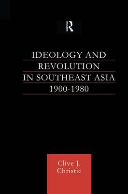Ideology and Revolution in Southeast Asia 1900-75 (Paperback)