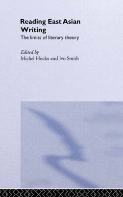 Reading East Asian Writing: The Limits of Literary Theory (Paperback)