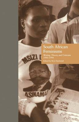 South African Feminisms: Writing, Theory, and Criticism,l990-l994 (Paperback)