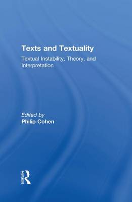 Texts and Textuality: Textual Instability, Theory, and Interpretation (Paperback)