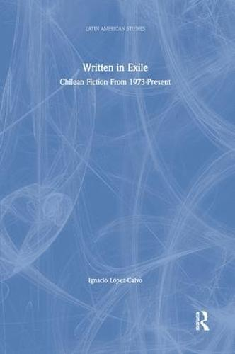 Written in Exile: Chilean Fiction From 1973-Present (Paperback)