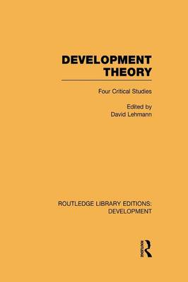 Development Theory: Four Critical Studies - Routledge Library Editions: Development (Paperback)
