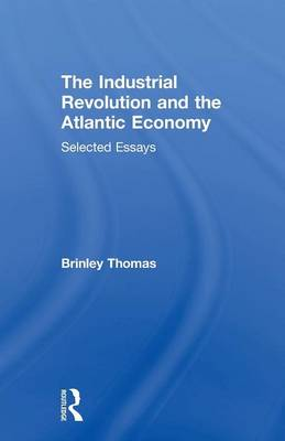 The Industrial Revolution and the Atlantic Economy: Selected Essays (Paperback)