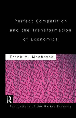 Perfect Competition and the Transformation of Economics (Paperback)