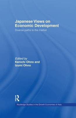 Japanese Views on Economic Development: Diverse Paths to the Market (Paperback)