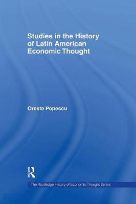 Studies in the History of Latin American Economic Thought (Paperback)