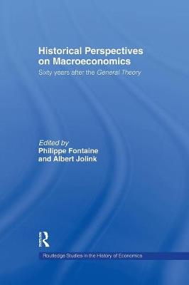 Historical Perspectives on Macroeconomics: Sixty Years After the 'General Theory' - Routledge Studies in the History of Economics (Paperback)