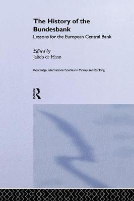 The History of the Bundesbank: Lessons for the European Central Bank (Paperback)