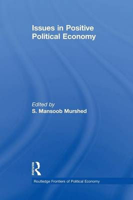 Issues in Positive Political Economy - Routledge Frontiers of Political Economy (Paperback)