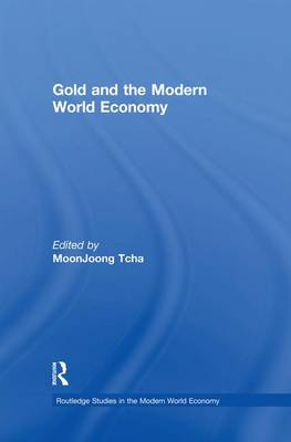 Gold and the Modern World Economy (Paperback)