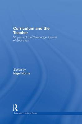 Curriculum and the Teacher: 35 years of the Cambridge Journal of Education (Paperback)