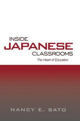 Inside Japanese Classrooms: The Heart of Education (Paperback)