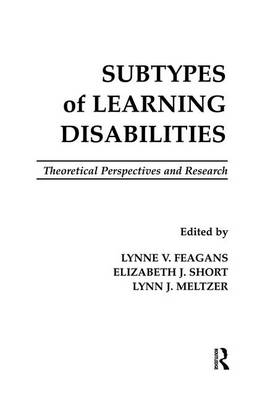 Subtypes of Learning Disabilities: Theoretical Perspectives and Research (Paperback)