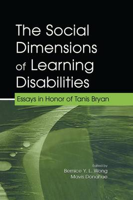 The Social Dimensions of Learning Disabilities: Essays in Honor of Tanis Bryan (Paperback)