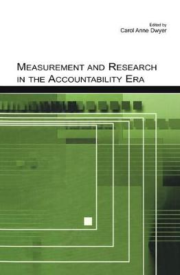 Measurement and Research in the Accountability Era (Paperback)
