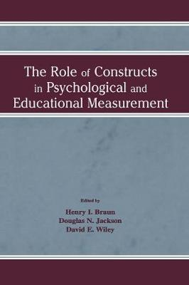 The Role of Constructs in Psychological and Educational Measurement (Paperback)