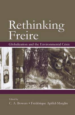 Re-Thinking Freire: Globalization and the Environmental Crisis (Paperback)
