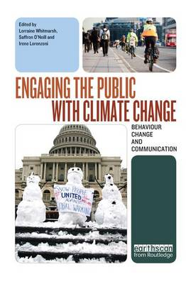 Engaging the Public with Climate Change: Behaviour Change and Communication (Paperback)