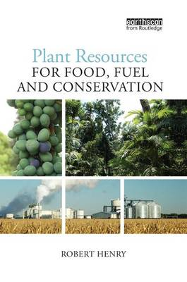 Plant Resources for Food, Fuel and Conservation (Paperback)