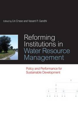 Reforming Institutions in Water Resource Management: Policy and Performance for Sustainable Development (Paperback)
