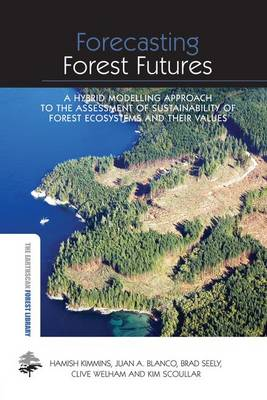 Forecasting Forest Futures: A Hybrid Modelling Approach to the Assessment of Sustainability of Forest Ecosystems and their Values (Paperback)