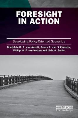 Foresight in Action: Developing Policy-Oriented Scenarios (Paperback)