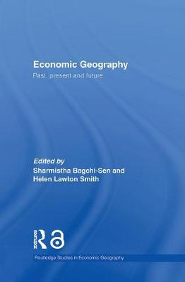 Economic Geography: Past, Present and Future (Paperback)