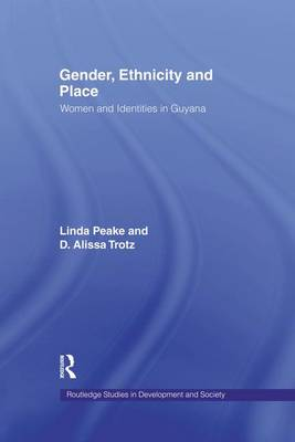 Gender, Ethnicity and Place: Women and Identity in Guyana (Paperback)