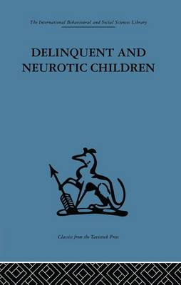 Delinquent and Neurotic Children: A comparative study (Paperback)