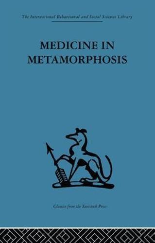 Medicine in Metamorphosis: Speech, presence and integration (Paperback)