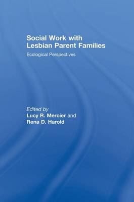 Social Work with Lesbian Parent Families: Ecological Perspectives (Paperback)