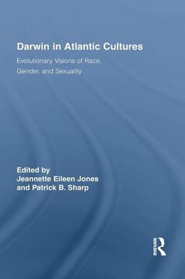 Darwin in Atlantic Cultures: Evolutionary Visions of Race, Gender, and Sexuality (Paperback)