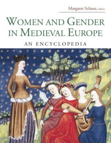Women and Gender in Medieval Europe: An Encyclopedia - Routledge Encyclopedias of the Middle Ages (Paperback)