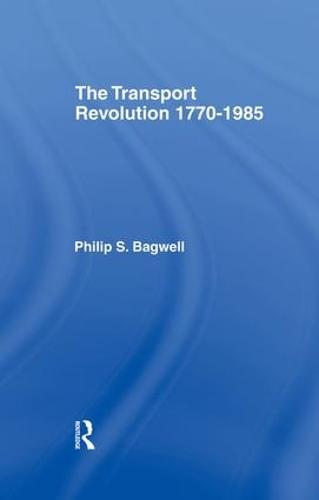 The Transport Revolution 1770-1985 (Paperback)